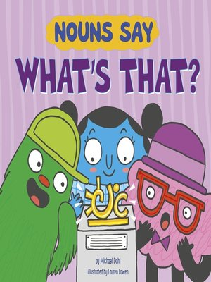 """cover image of Nouns Say """"What's That?"""""""