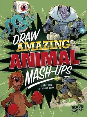 cover image of Draw Amazing Animal Mash-Ups