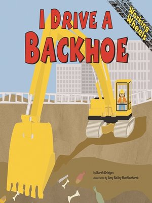 cover image of I Drive a Backhoe