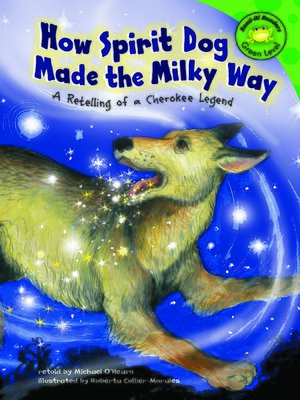 cover image of How Spirit Dog Made the Milky Way
