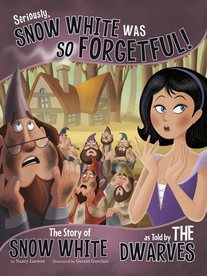 cover image of Seriously, Snow White Was SO Forgetful!
