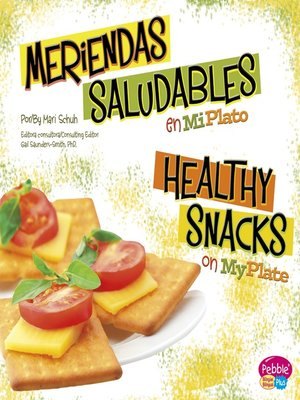 cover image of Meriendas saludables en MiPlato/Healthy Snacks on MyPlate