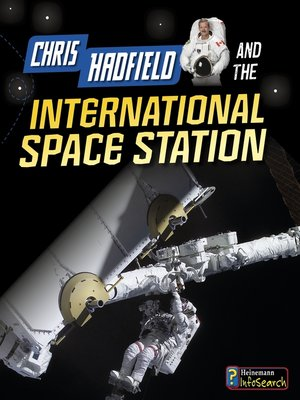cover image of Chris Hadfield and the International Space Station