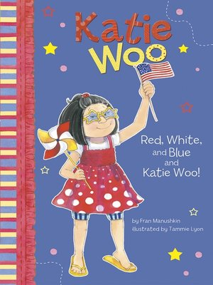 cover image of Red, White, and Blue and Katie Woo!