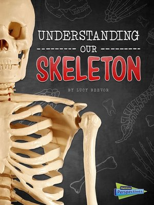 cover image of Understanding Our Skeleton