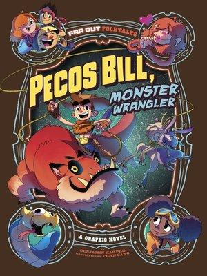 cover image of Pecos Bill, Monster Wrangler