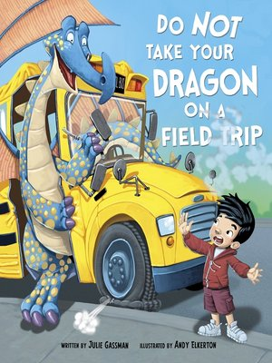 cover image of Do Not Take Your Dragon on a Field Trip