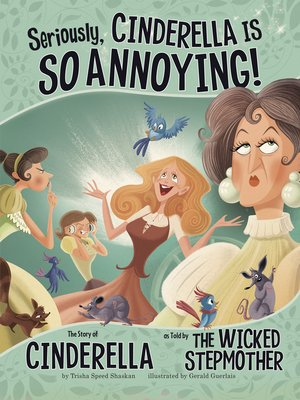 cover image of Seriously, Cinderella Is SO Annoying!