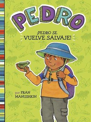 cover image of íPedro se vuelve salvaje!
