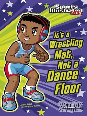 cover image of It's a Wrestling Mat, Not a Dance Floor