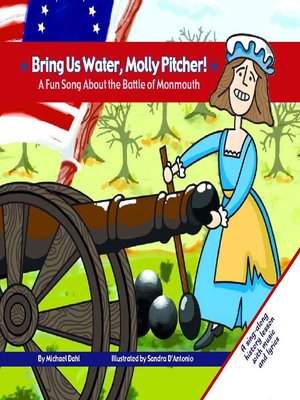 cover image of Bring Us Water, Molly Pitcher!