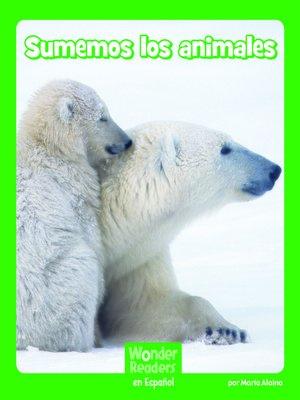 cover image of Sumemos los animales