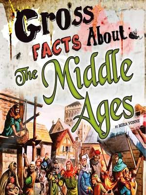cover image of Gross Facts About the Middle Ages