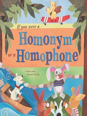 cover image of If You Were a Homonym or a Homophone