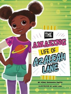 cover image of The Amazing Life of Azaleah Lane