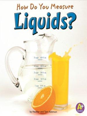cover image of How Do You Measure Liquids?