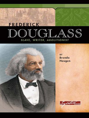 a biography of frederick douglass a writer This volume encompasses the experiences of frederick douglass as a slave and then as a public man,  frederick douglass: a biography  an american writer,.