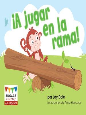 cover image of ¡A jugar en la rama!