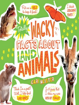 cover image of Totally Wacky Facts About Land Animals