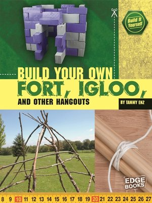 cover image of Build Your Own Fort, Igloo, and Other Hangouts