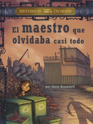 cover image of El maestro que olvidaba casi todo