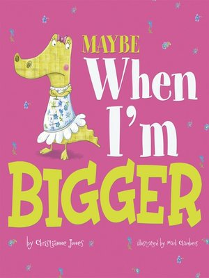 cover image of Maybe When I'm Bigger