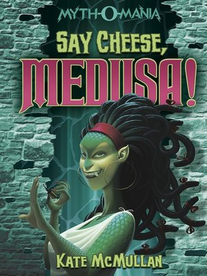 cover image of Say Cheese, Medusa!