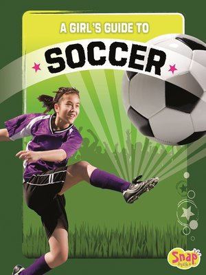 cover image of A Girl's Guide to Soccer
