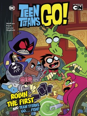 cover image of Robin the First and Teen Titans Go ... Fish!