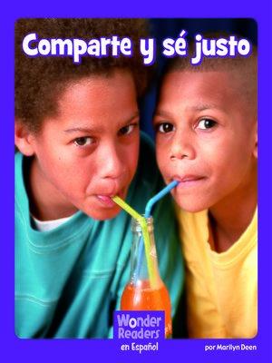 cover image of Comparte y sé justo