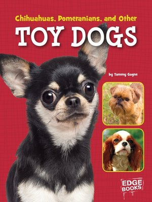 cover image of Chihuahuas, Pomeranians, and Other Toy Dogs