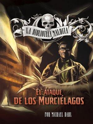 cover image of El ataque de los murciélagos