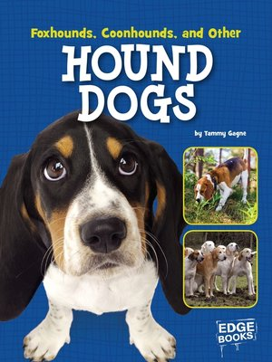 cover image of Foxhounds, Coonhounds, and Other Hound Dogs