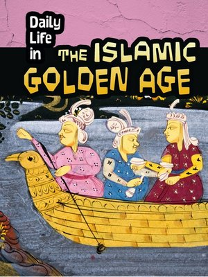 cover image of Daily Life in the Islamic Golden Age