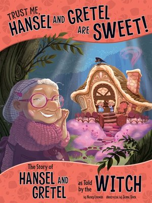 cover image of Trust Me, Hansel and Gretel Are Sweet!