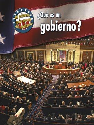 cover image of ¿Qué es un gobierno?