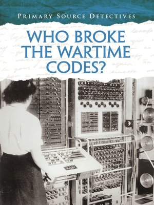 cover image of Who Broke the Wartime Codes?