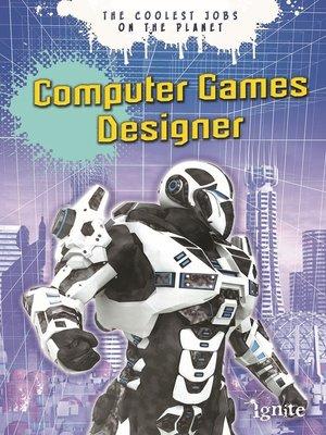 cover image of Computer Games Designer