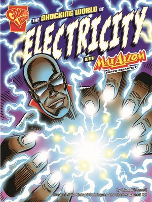 cover image of The Shocking World of Electricity with Max Axiom, Super Scientist