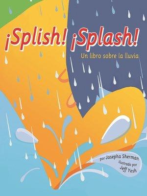 cover image of ¡Splish! ¡Splash!