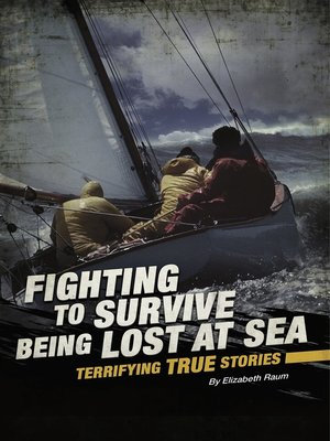 cover image of Fighting to Survive Being Lost at Sea