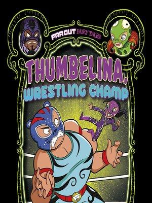 cover image of Thumbelina, Wrestling Champ