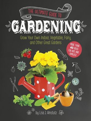 cover image of The Ultimate Guide to Gardening