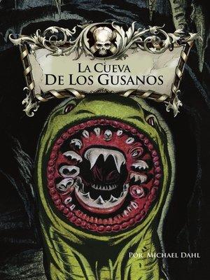 cover image of La cueva de los gusanos