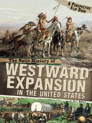 cover image of The Split History of Westward Expansion in the United States