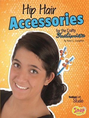 cover image of Hip Hair Accessories for the Crafty Fashionista