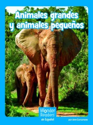cover image of Animales grandes y animales pequeños