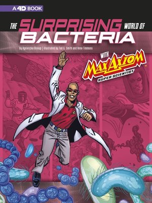 cover image of The Surprising World of Bacteria with Max Axiom, Super Scientist