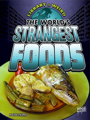 cover image of The World's Strangest Foods