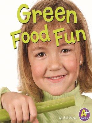 cover image of Green Food Fun